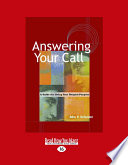 Answering Your Call  A Guide for Living Your Deepest Purpose  Large Print 16pt
