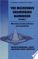 Microwave Engineering Handbook  Microwave circuits  antennas  and propagation