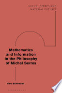 Mathematics and Information in the Philosophy of Michel Serres