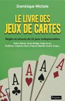 illustration Le Livre des jeux de cartes. Poker-Belote-Bridge... Règles et astuces de 32 jeux indispensables