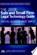 The 2008 Solo and Small Firm Legal Technology Guide