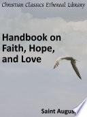 Handbook On Faith Hope And Love book