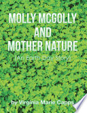 Molly McGolly and Mother Nature  An Earth Day Story