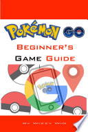 Pokémon Go Beginner's Game Guide