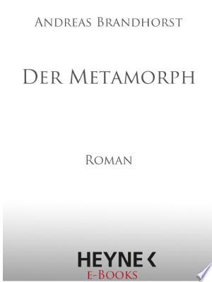Der Metamorph: Roman - ISBN:9783641062859