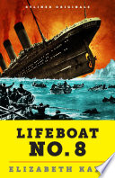 download ebook lifeboat no. 8: an untold tale of love, loss, and surviving the titanic pdf epub