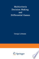 Multicriteria Decision Making and Differential Games