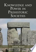 Knowledge and Power in Prehistoric Societies: Orality, Memory, and the Transmission of Culture