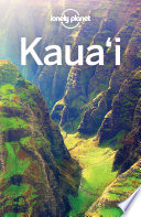 Lonely Planet Kauai : kaua'i is your passport to the most...
