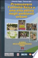Promuovere l attivit   fisica e una vita attiva negli ambienti urbani  Il ruolo delle amministrazioni locali