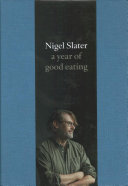 A Year Of Good Eating : moments and ideas for good eating, with extra-special...