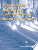 Steel bridge fabrication technologies in Europe and Japan