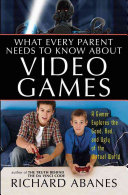 What Every Parent Needs to Know about Video Games