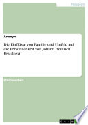 Die Einfl Sse Von Familie Und Umfeld Auf Die Pers Nlichkeit Von Johann Heinrich Pestalozzi