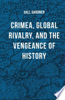 Crimea Global Rivalry And The Vengeance Of History