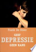 Geef depressie geen kans / druk 1