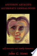 Antonin Artaud S Alternate Genealogies