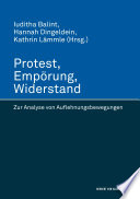 Protest, Empörung, Widerstand. Zur Analyse von Auflehnungsbewegungen