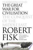 The Great War for Civilisation  The Conquest of the Middle East