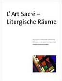 L'art sacré - liturgische Räume
