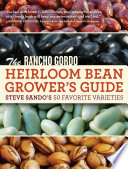 The Rancho Gordo Heirloom Bean Grower s Guide