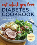 Eat What You Love Diabetes Cookbook
