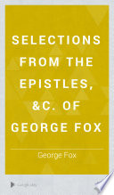 Selections from the Epistles   c  of George Fox