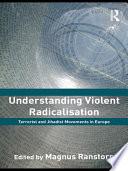 Understanding Violent Radicalisation