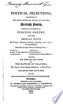 Poetical Selections, Consisting Of The Most Approved Pieces Of Our Best British Poets, Excellent Specimens Of Fugitive Poetry, And Some Original Pieces By Cowper, Darwin, And Others : ...