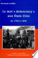 Le mot  democracy  et son histoire aux   tats Unis de 1780    1856