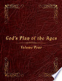 God s Plan of the Ages Volume 4  King Ahaz to Messiah