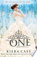 The One (The Selection, Book 3) by Kiera Cass