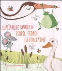 Le pi   belle favole di Esopo  Fedro e La Fontaine