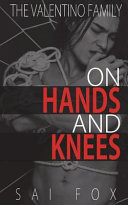On Hands And Knees The Valentino Family Book 1