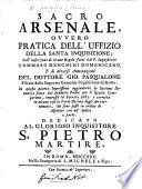 Sacro arsenale ouero Prattica dell officio della Santa Inquisitione  Di nuouo corretto    ampliato  With    Aggionte