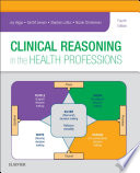 Clinical Reasoning In The Health Professions E-Book : and education. clinical reasoning in the...