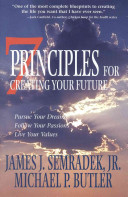 7 Principles For Creating Your Future