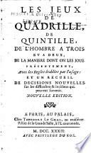 Les jeux de quadrille, de quintille, de l'hombre a trois et a deux, de la maniere dont on les joue présentement