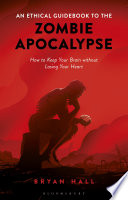 An Ethical Guidebook to the Zombie Apocalypse