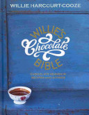 Willie's Chocolate Bible : who better to help you indulge your passion...