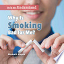 Why Is Smoking Bad for Me?