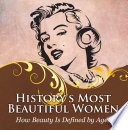 History s Most Beautiful Women  How Beauty Is Defined by Ages