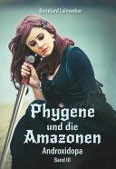 Phygene und die Amazonen Band 3: Androxidopa