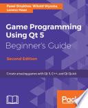 Game Programming Using Qt 5 Beginner S Guide