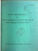 Indice bibliogr  fico del Centro de Investigaci  n y de Estudios Avanzados del Instituto Polit  cnico Nacional de M  xico