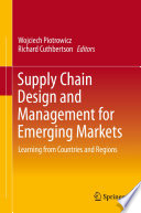 Supply Chain Design And Management For Emerging Markets book