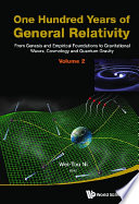 One Hundred Years Of General Relativity  From Genesis And Empirical Foundations To Gravitational Waves  Cosmology And Quantum Gravity