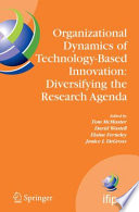 Organizational Dynamics of Technology Based Innovation  Diversifying the Research Agenda
