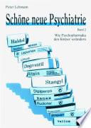 Schöne neue Psychiatrie. Band 2: Wie Psychopharmaka den Körper verändern