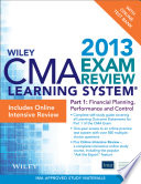 Wiley CMA Learning System Exam Review 2013  Financial Planning  Performance and Control  Online Intensive Review   Test Bank